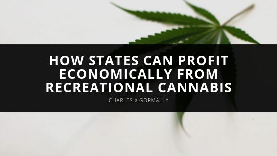 Charles X Gormally How States Can Profit Economically From Recreational Cannabis