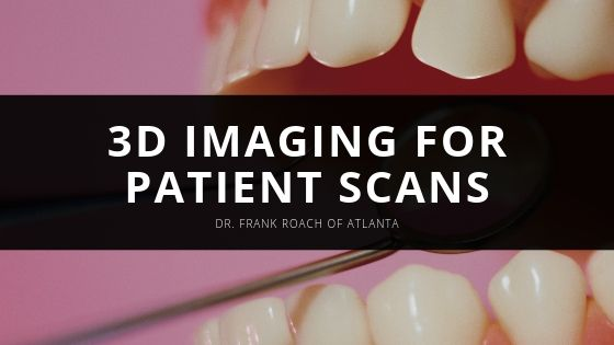 Dr Frank Roach of Atlanta D Imaging to Obtain Accurate Patient Scans