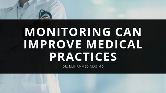Dr Muhammed Niaz MD Monitoring Can Improve Medical Practices