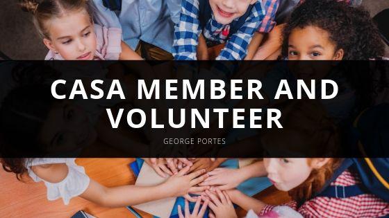 George Portes Helps Disadvantaged Kids as a Longtime CASA Member and Volunteer
