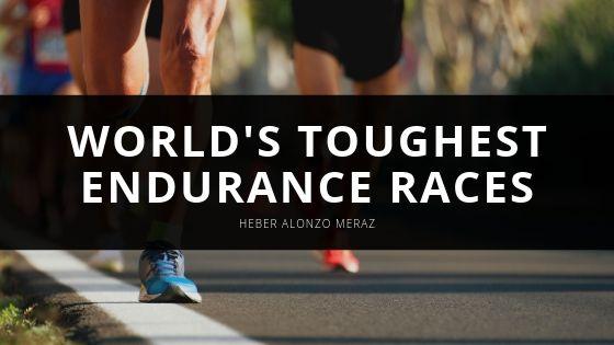 Heber Alonzo Meraz Reveals the World's Toughest Endurance Races