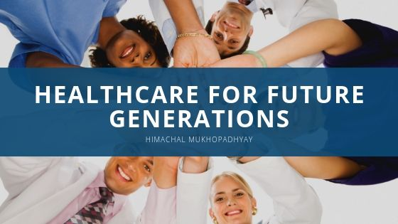 Himachal Mukhopadhyay Healthcare for Future Generations