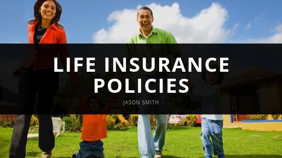 CPA, Jason Smith: Life Insurance Policies that Fit Your Needs
