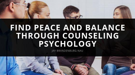 Jay Brandenburg Nau Find Peace and Balance Through Counseling Psychology