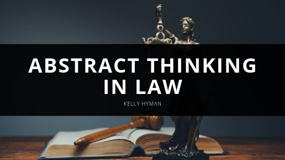 Kelly Hyman Explores Abstract Thinking in Law