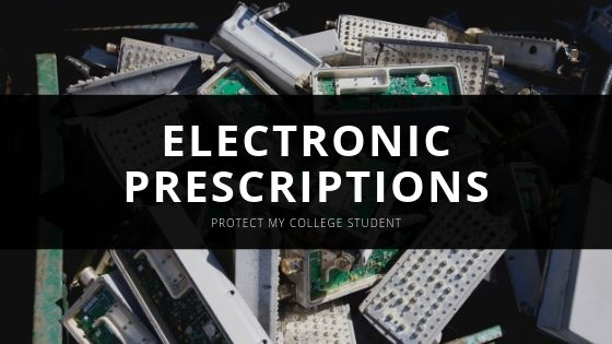 Protect My College Student Electronic Prescriptions