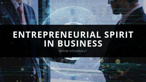 Rahim Hassanally Entrepreneurial Spirit in Business