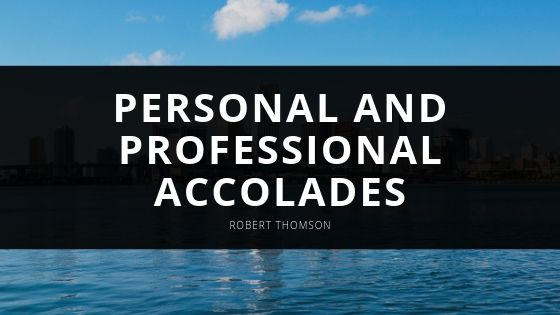Robert Thomson Shares Selection of Personal and Professional Accolades