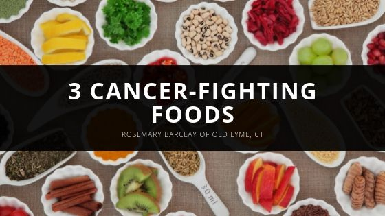 Rosemary Barclay of Old Lyme CT Cancer Fighting Foods