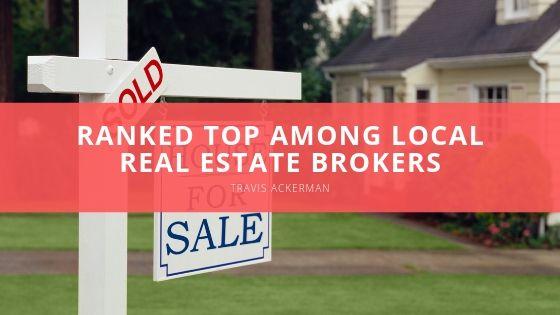 Travis Ackerman Ranked Top Among Local Real Estate Brokers