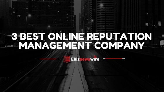 3 Best Online Reputation Management Company