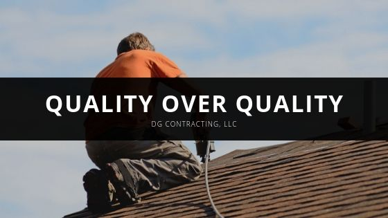 DG Contracting, LLC: Why Quality Over Quantity Will Always be This Roofing Company's Priority