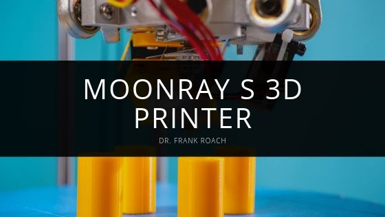 Dr Frank Roach MoonRay S D Printer