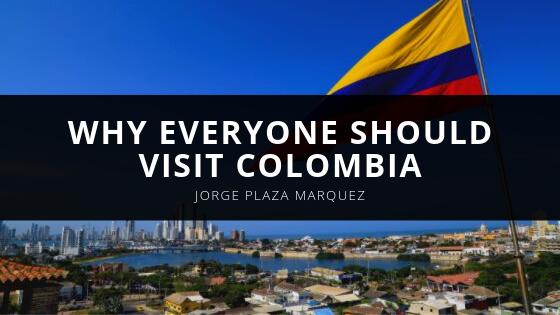 Jorge Plaza Marquez Explains Why Everyone Should Visit Colombia
