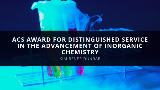 Kim Renee Dunbar Receives ACS Award for Distinguished Service in the Advancement of Inorganic Chemistry