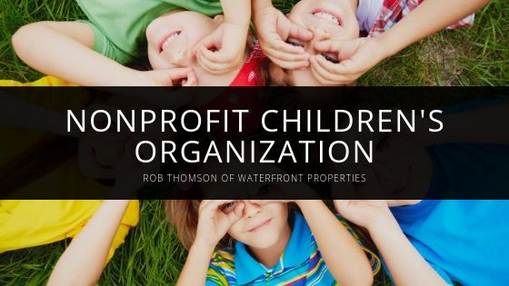 Rob Thomson of Waterfront Properties Shares Details of Nonprofit Children's Organization