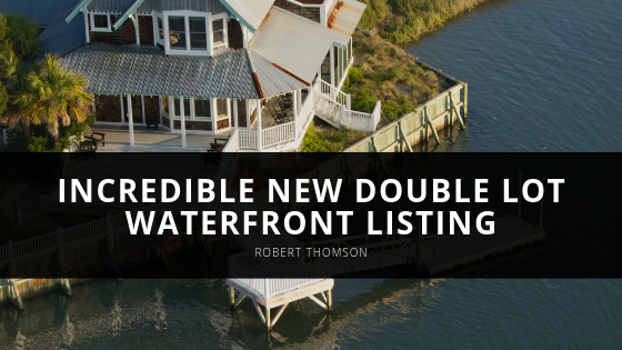 Robert Thomson Showcases Incredible New Double Lot Waterfront Listing