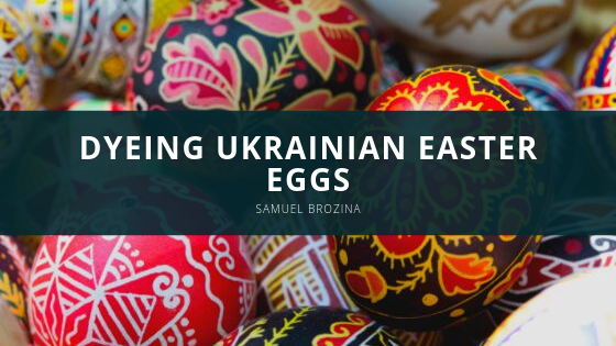 Samuel Brozina dying ukrainian easter eggs