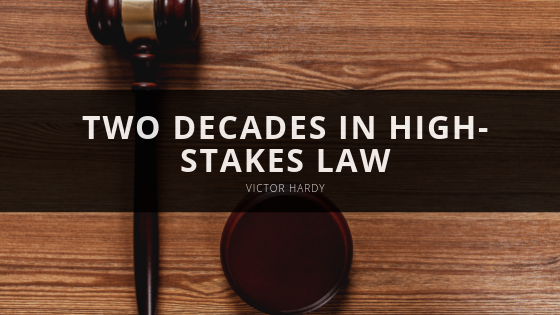 Victor Hardy Reflects on Two Decades in High-Stakes Law