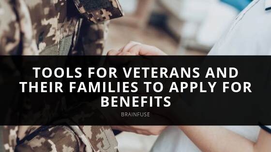 Brainfuse Offers Tools for Veterans and Their Families to Apply for Benefits Creating a Smooth Transition