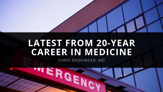 Chris Endfinger, MD Reveals Latest From 20-year Career in Medicine