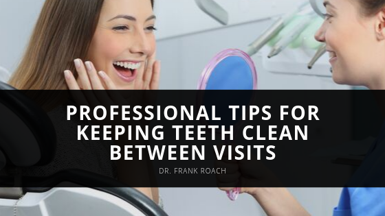 Dentist Frank Roach of Atlanta Shares Professional Tips for Keeping Teeth Clean Between Visits
