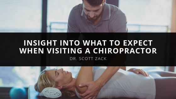 Dr. Scott Zack Offers Insight into What to Expect When Visiting a Chiropractor