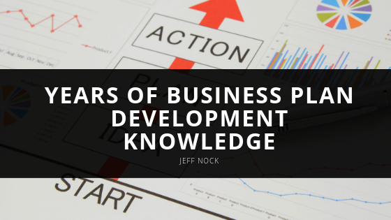 Jeff Nock Shares Years of Business Plan Development Knowledge