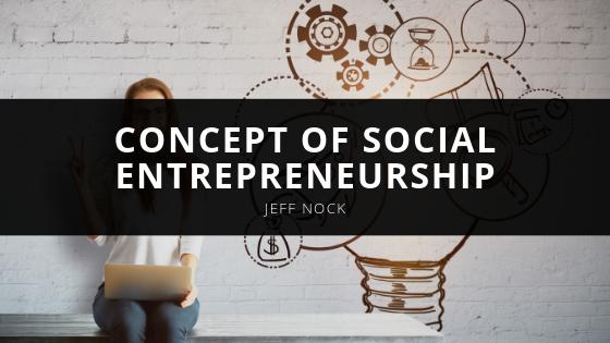 Jeff Nock Explains Concept of Social Entrepreneurship