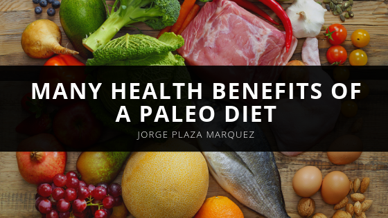 Chef Jorge Plaza Marquez Elaborates on the Many Health Benefits of a Paleo Diet