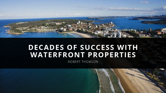 Robert Thomson Revisits Decades of Success with Waterfront Properties