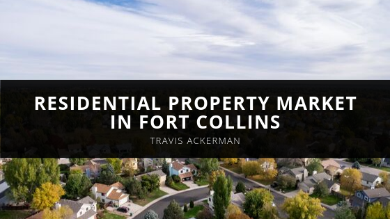 Travis Ackerman Residential Property Market in Fort Collins