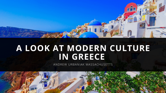 A Look at Modern Culture in Greece According to Andrew Urbaniak