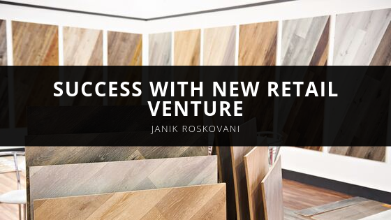 Janik Roskovani Continues to Enjoy Success with New Retail Venture