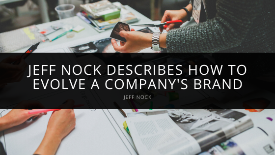 Jeff Nock Describes How to Evolve a Company's Brand