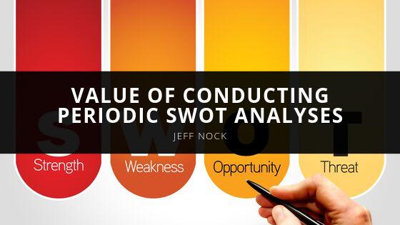 Jeff Nock reveals value of conducting periodic SWOT analyses
