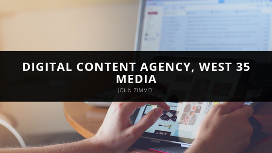 On A Mission to Create Stellar Content, John Zimmel Launches Digital Content Agency, West 35 Media