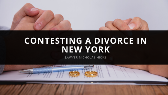 Lawyer Nicholas Hicks on Contesting a Divorce in New York