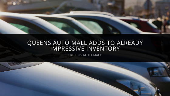 Queens Auto Mall Adds to Already Impressive Inventory