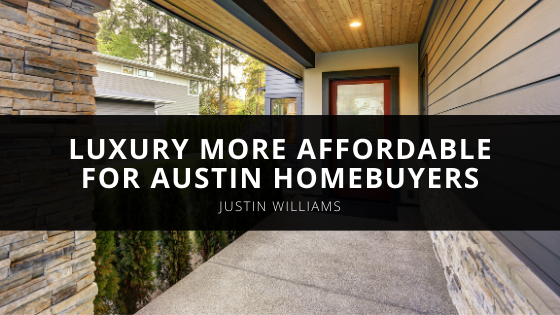 Real Estate Developer Justin Williams Makes Luxury More Affordable for Austin Homebuyers