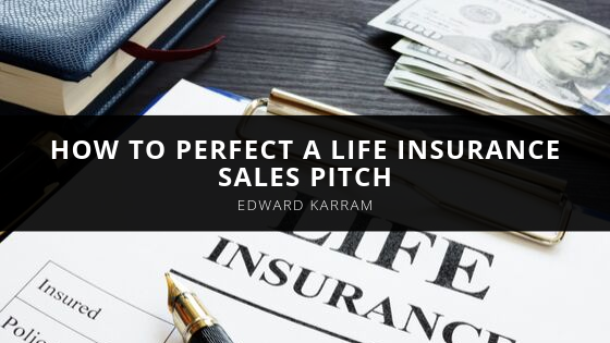 SELL-U Founder, Edward Karram, Explains How to Perfect a Life Insurance Sales Pitch