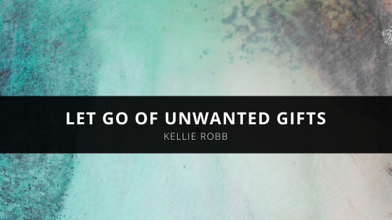 Kellie Robb Helps Clients Let Go of Unwanted Gifts