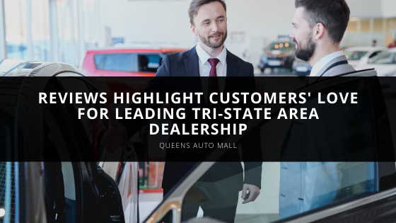 Queens Auto Mall Reviews Highlight Customers' Love for Leading Tri-State Area Dealership