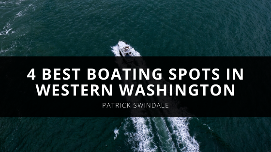 Best Boating Spots in Western Washington According to Patrick Swindale