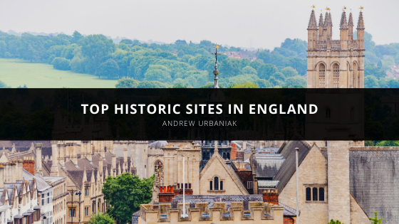 Andrew Urbaniak Recommends Top Historic Sites in England