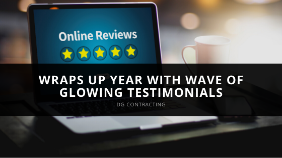 DG Contracting Wraps up Year with Wave of Glowing Testimonials