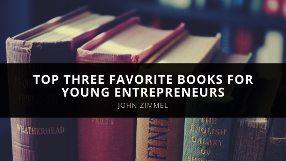 Millennial Business Owner John Zimmel Lists His Top Three Favorite Books for Young Entrepreneurs