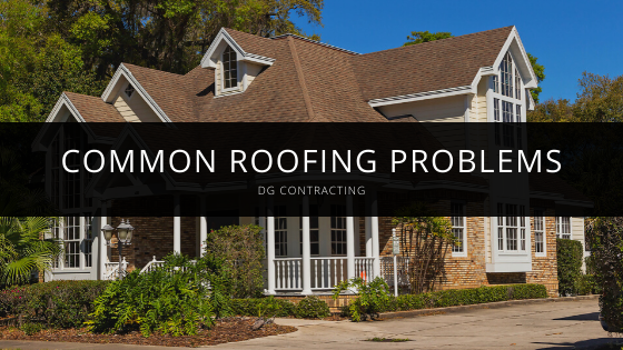 DG Contracting Highlights Common Roofing Problems