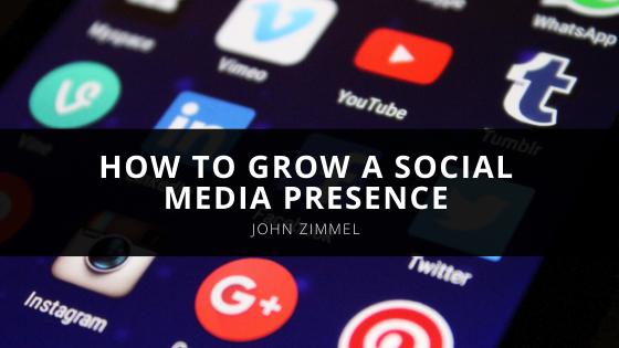 Media Entrepreneur John Zimmel Shares Tips on How to Grow a Social Media Presence