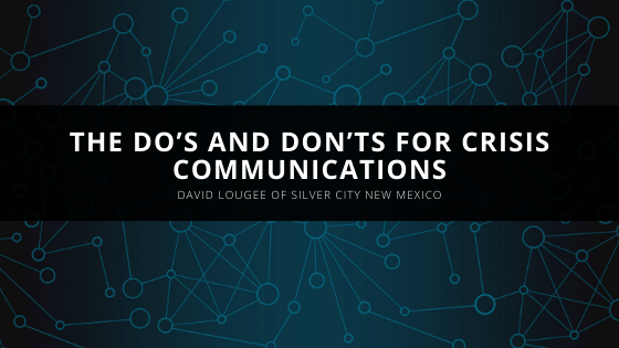 David Lougee Shares the Do's and Don'ts for Crisis Communications